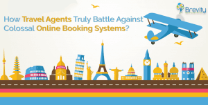 How Travel Agents Truly Battle Against Colossal Online Booking Systems?