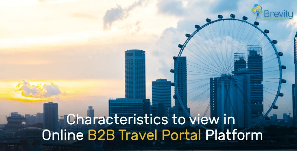 Characteristics of an online B2B travel portal platform