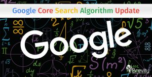 All you need to know about Google's Core Search Algorithm Update