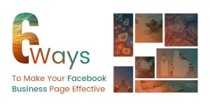 6 Ways to make your Facebook Page Effective