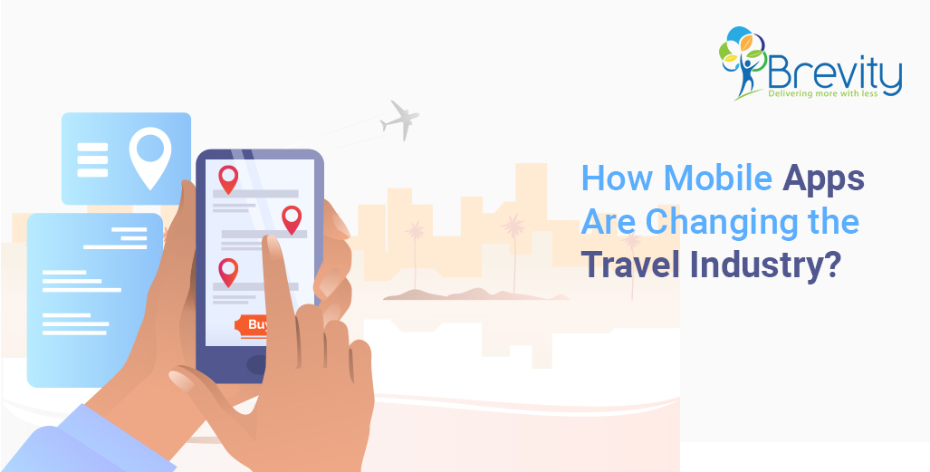 How Mobile Apps Are Changing the Travel Industry?