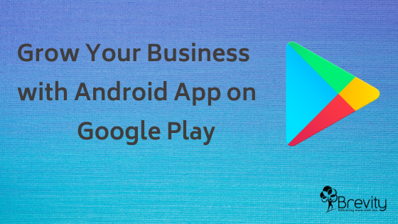 Grow Your Business with Android App on Google Play