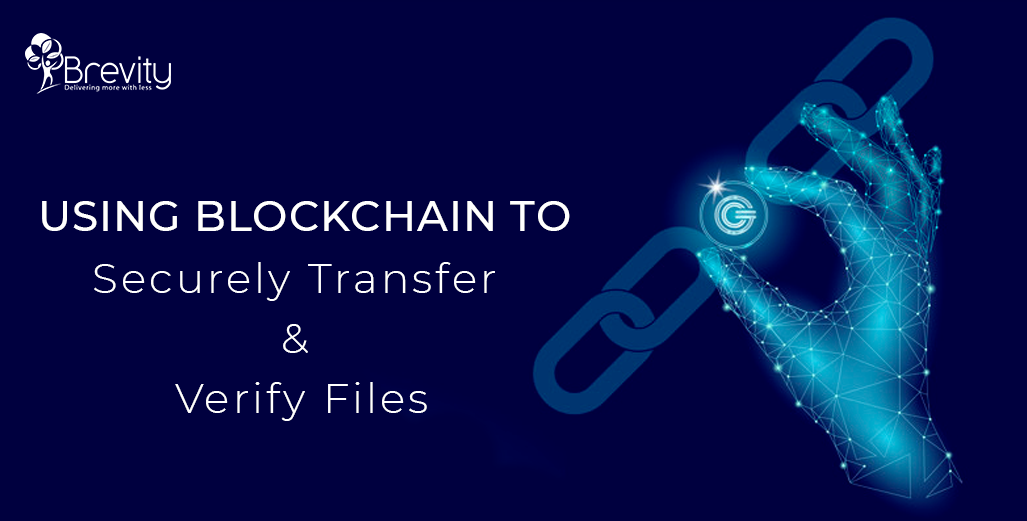 Using Blockchain to Securely Transfer and Verify Files