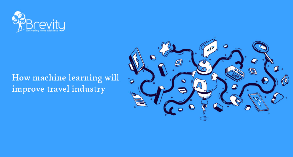 How Machine Learning Will Improve Travel Industry?