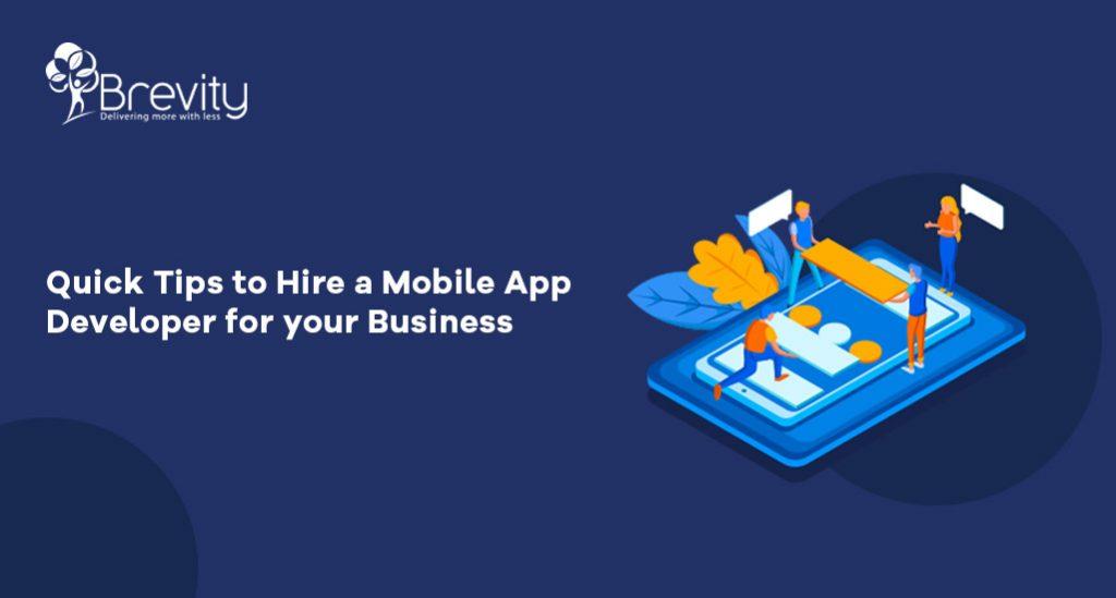 Quick Tips to Hire a Mobile App Developer for your Business