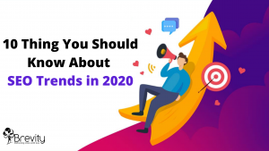 10 Thing You Should Know About SEO Trends in 2020