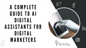 A Complete Guide to AI Digital Assistants for Digital Marketers