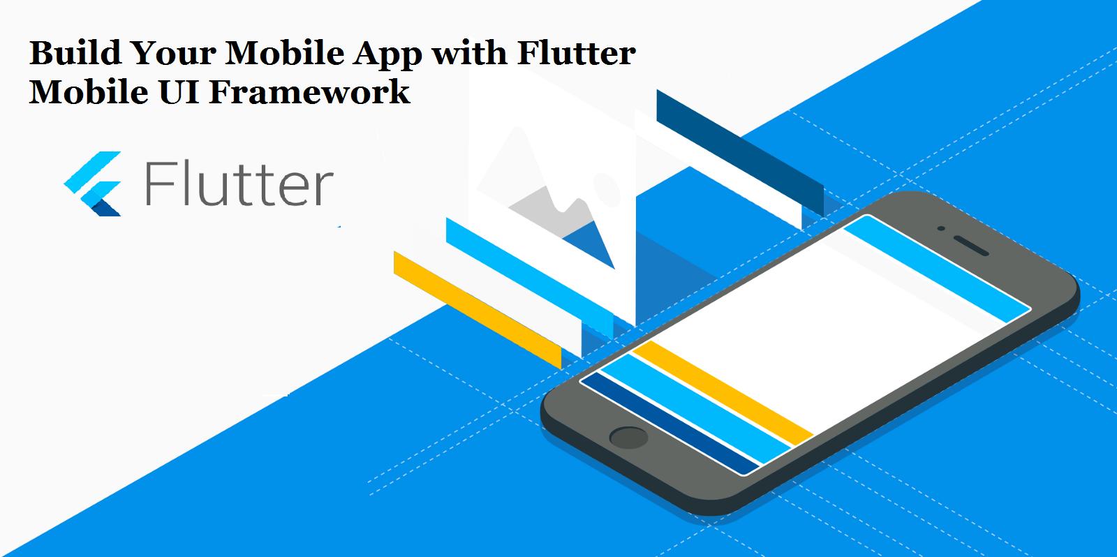 Build Your Mobile App with Flutter - Mobile UI Framework