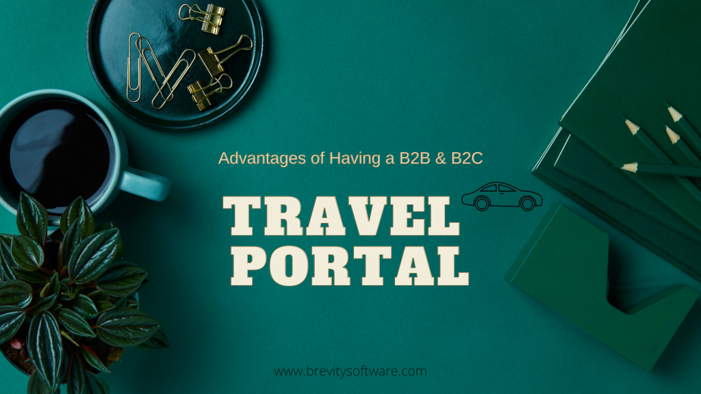 Advantages of Having a B2B & B2C Travel Portal_
