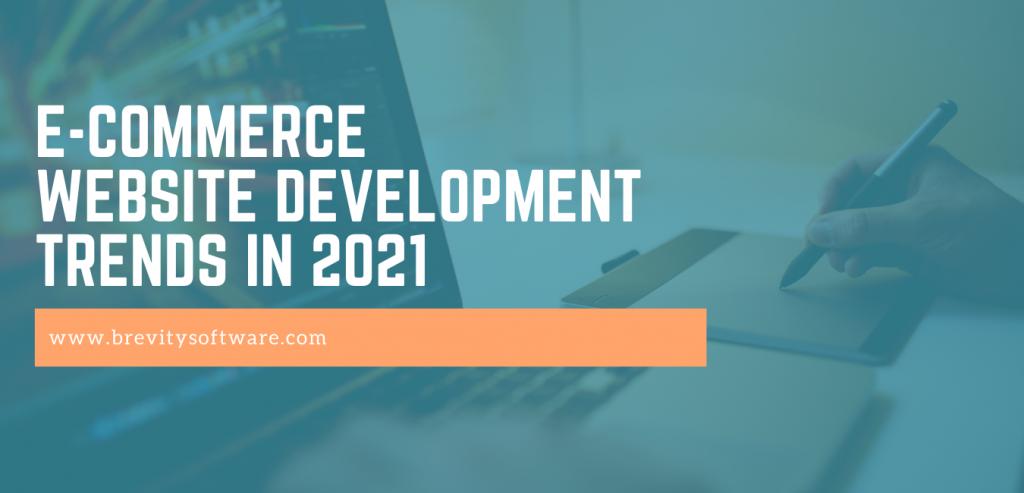 E-commerce Website Development Trends in 2021