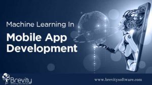 How Effective the Machine Learning is in Mobile App Development?